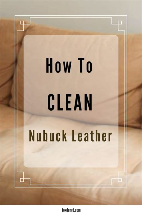 How To Clean Nubuck Leather nubuck leather fox den rd
