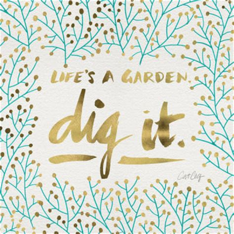 Lifes A Garden Dig It by S A Garden Dig It Pictures Photos And Images For