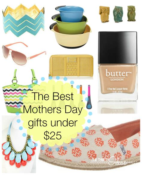 best mother days gifts the best mothers day gifts for under 25 our thrifty ideas