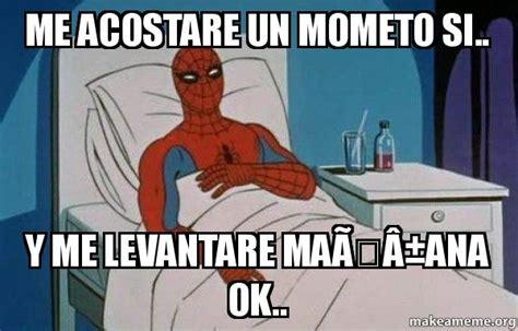 Spiderman Meme Cancer - me acostare un mometo si y me levantare ma 195 177 ana ok