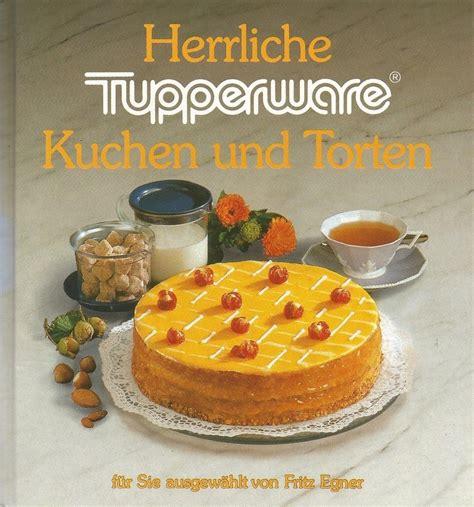tupperware kuchen tupperware kochbuch kuchen und torten plastikware