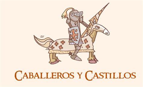 castillos y caballeros 8467559136 caballeros y castillos recursos para nuestra clase