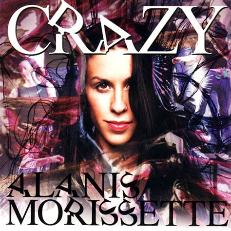 Alanis Morissette Crazy | alanis morissette crazy at discogs