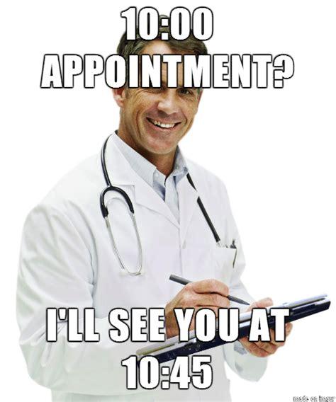 Doctor Appointment Meme - september 2014 world builder blog