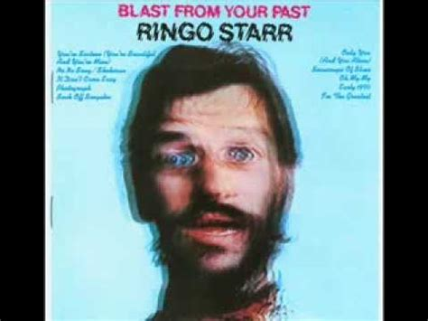 ringo starr blast from your past oh my my blast from your past ringo starr youtube