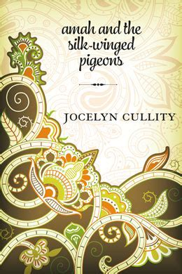 Amah And The Silk Winged Pigeons by Amah And The Silk Winged Pigeons By Joyce Cullity The