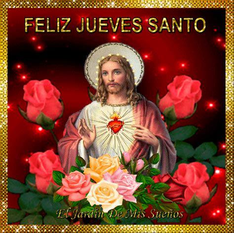 imagenes del jueves santo para facebook feliz jueves santo