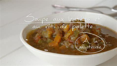 cuisine lentilles soupe aux lentilles et au r 244 ti de palette 224 la mijoteuse