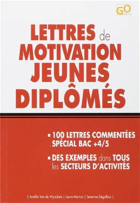 Lettre De Motivation Ecole De Vin Lettres De Motivation Jeunes Diplomes Espace Grandes Ecoles Francais 231 Pages Ebay