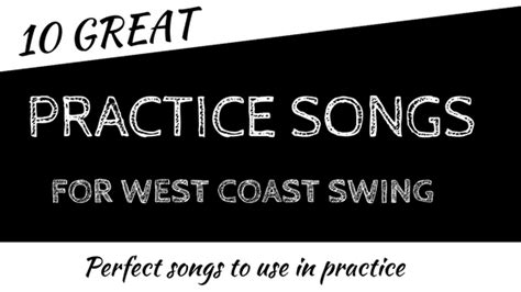 top ten swing songs 10 best west coast swing practice songs west coast swing