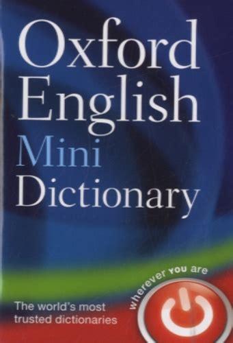 oxford mini dictionary and 0199692637 oxford english mini dictionary oxford university press decitre 9780199640966 livre
