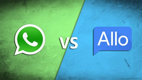 better than whatsapp 5 reasons why allo is better than whatsapp