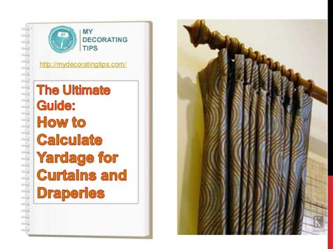 yardage calculator for curtains the ultimate guide how to calculate yardage for curtains