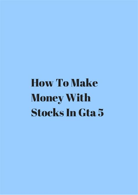 How To Make Money Gta 5 Online - how to make money with stocks in gta 5