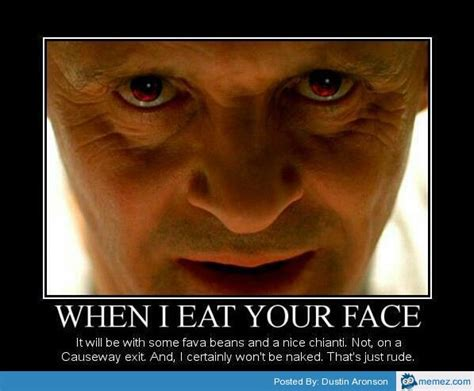 Your Face Meme - when i eat your face memes com