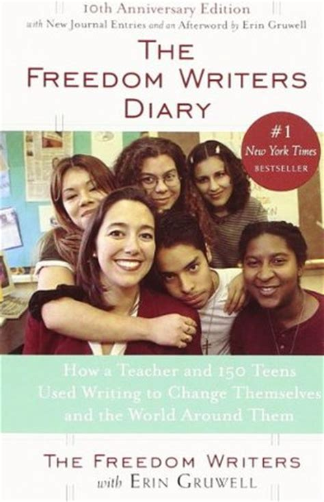 the freedom writers diary how a and 150 used writing to change themselves and the world around them the freedom writers diary by erin gruwell reviews