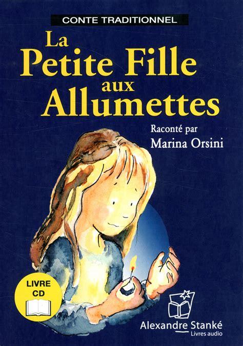 libro la petite fille aux livre la petite fille aux allumettes racont 233 par marina orsini cd audio livre