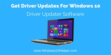 best free driver updater for windows 7 get driver updates for windows 10 a guide