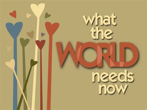 What The World Needs Now by Devotion In Motion What The World Needs Now