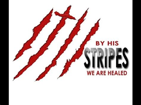 By His Stripes by his stripes we are healed