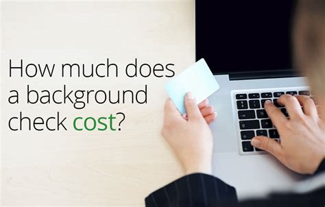 how much is a background check cost of a background check how much should you pay