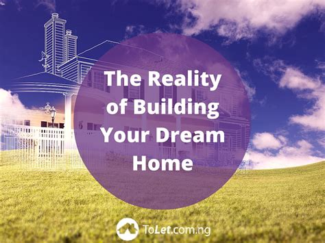 build your dream house the reality of building your dream home tolet insider