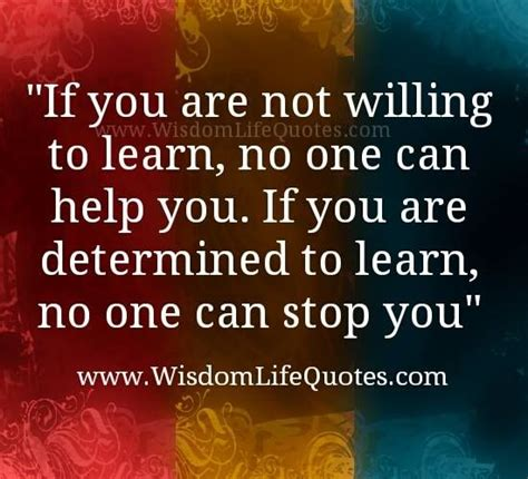 learn about one at a if you are not willing to learn no one can help you