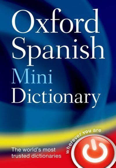 oxford spanish mini dictionary oxford spanish mini dictionary oxford dictionaries author 9780199692699 blackwell s