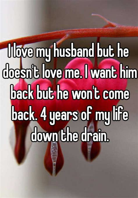 I Want My 18 Year Back by I My Husband But He Doesn T Me I Want Him Back