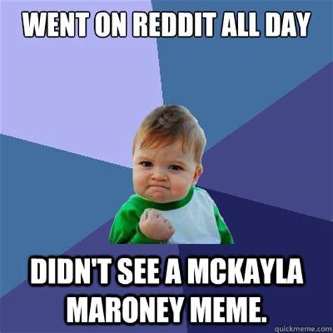 Maroney Meme - went on reddit all day didn t see a mckayla maroney meme