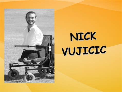 nick vujicic biography ppt why do i admire nick vujicic english oral presentation