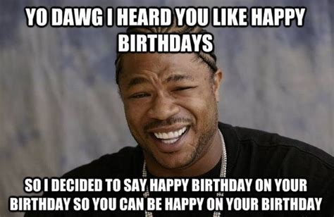 Borthday Meme - 12 surprisingly funny happy birthday memes