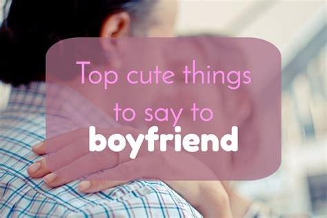 Best things to say to a girlfriend