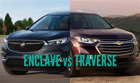 2018 buick enclave vs chevrolet traverse what are the