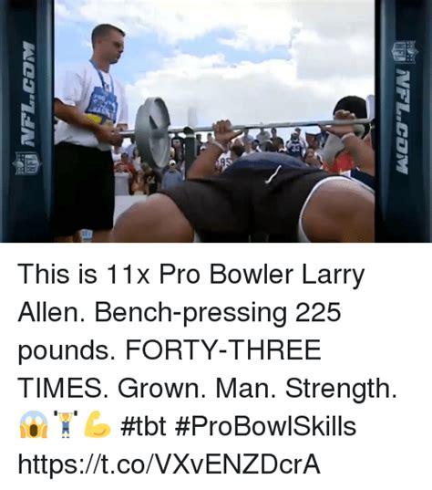 larry allen bench press 225 25 best memes about allen allen memes