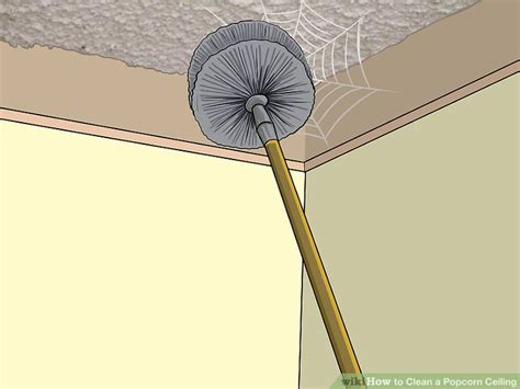 Clean Popcorn Ceiling by 3 Ways To Clean A Popcorn Ceiling Wikihow