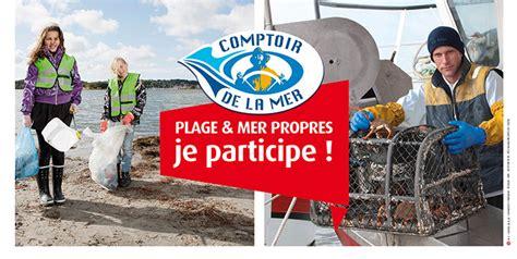 Le Comptoir De La Mer by Comptoir De La Mer Organise Une Journ 233 E Plages Et Mers