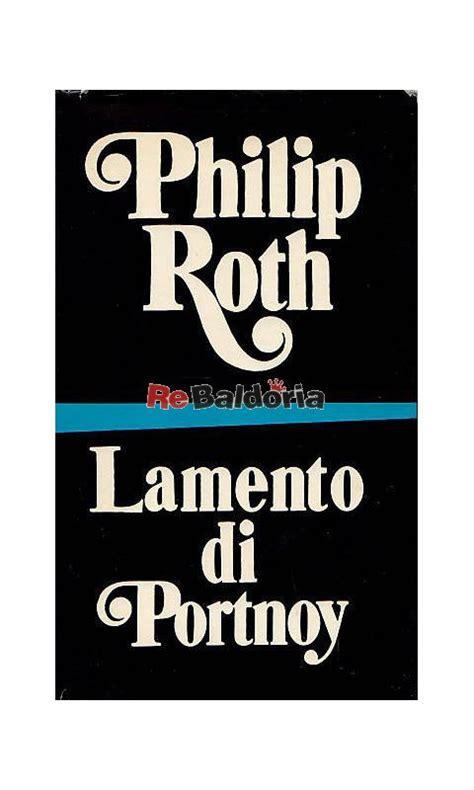 libro lamento di portnoy lamento di portnoy claudio gorlier philip roth bompiani libreria re baldoria