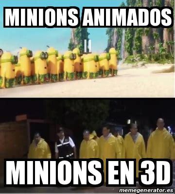 Minions Memes En Espaã Ol - meme personalizado minions animados minions en 3d 17861053