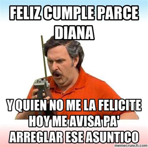 Diana Memes - feliz cumple parce diana