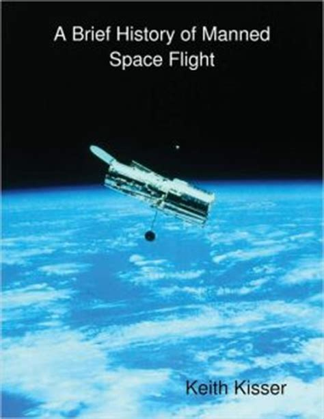 Space Conquest The Complete History Of Manned Spaceflight a brief history of manned space flight by keith kisser 9781105223389 nook book ebook