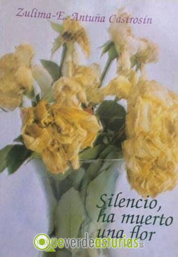 libro milagro se ha muerto presentaci 243 n del libro quot silencio se ha muerto una flor quot otros eventos en oviedo uvi 233 u asturias