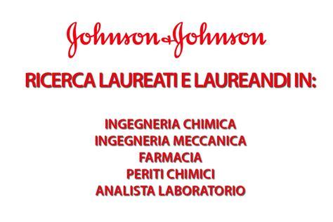 johnson johnson italia sedi johnson johnson ricerca laureati e laureandi workisjob