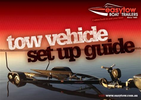 tow for boat trailer tow vehicle set up guide easytow boat trailers