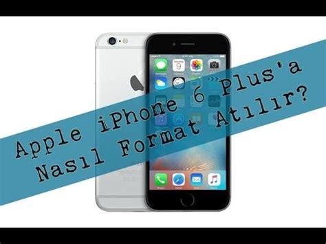 format video iphone 6 apple iphone 6 plus a nasıl format atılır youtube