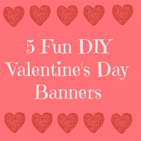 5 diy s day banners naturally cracked