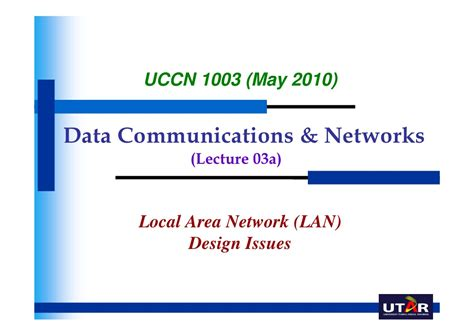 design issues uccn1003 may10 lect03a lan design issues