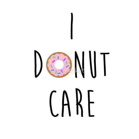 Duvet Donuts Quot I Donut Care Quot Tote Bags By Romerkat Redbubble