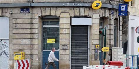 bureau de poste bordeaux bordeaux m 233 tropole la poste ferme ses bureaux en ville