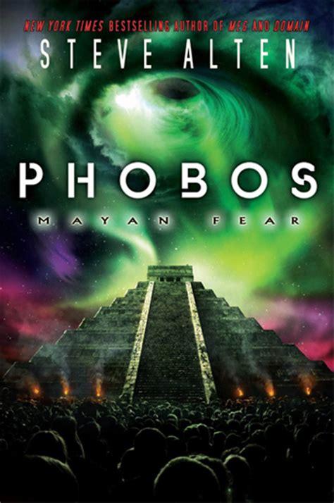 phobos mayan fear steve alten